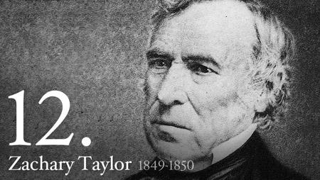 12 - Zachary Taylor