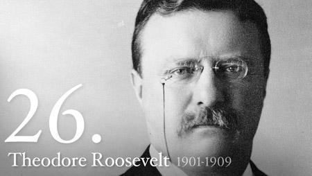 26 - Theodore Roosevelt